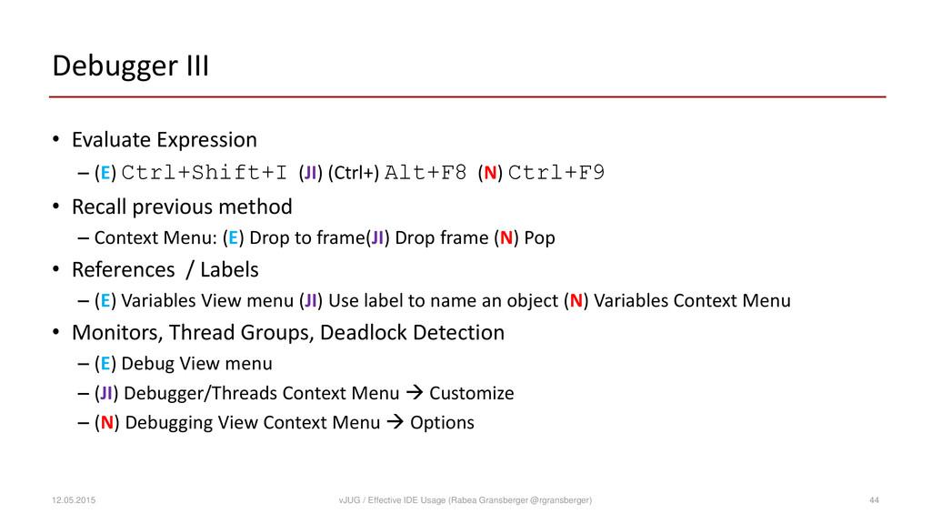 Debugger III • Evaluate Expression – (E) Ctrl+S...