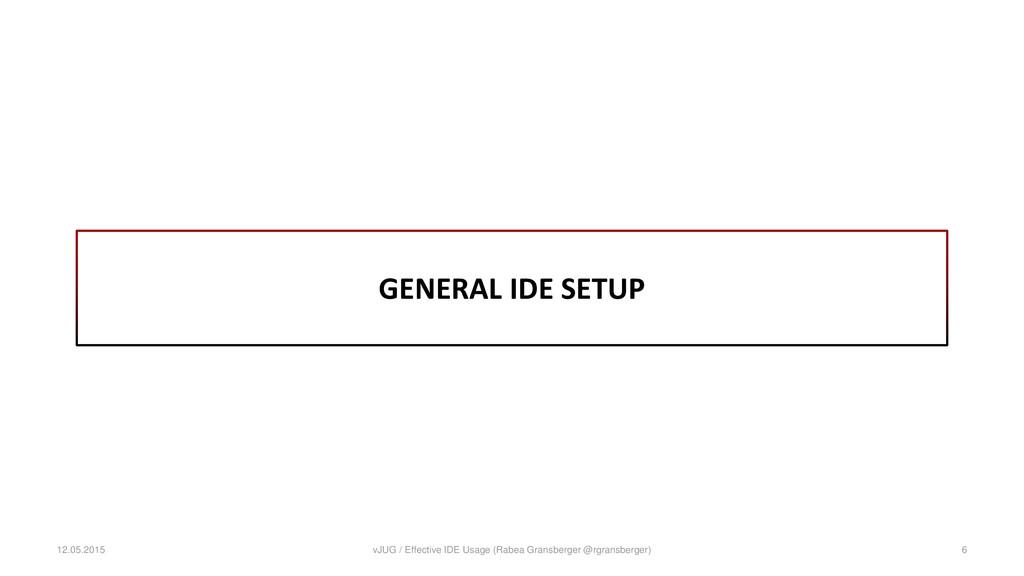 GENERAL IDE SETUP 12.05.2015 vJUG / Effective I...