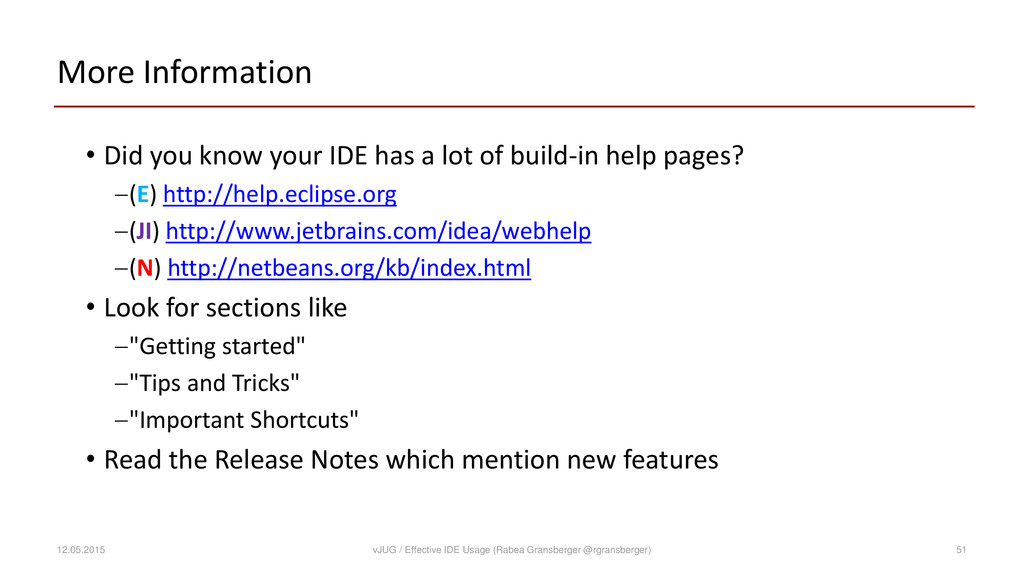 More Information • Did you know your IDE has a ...