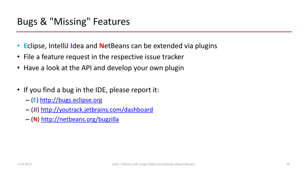 """Bugs & """"Missing"""" Features • Eclipse, IntelliJ I..."""
