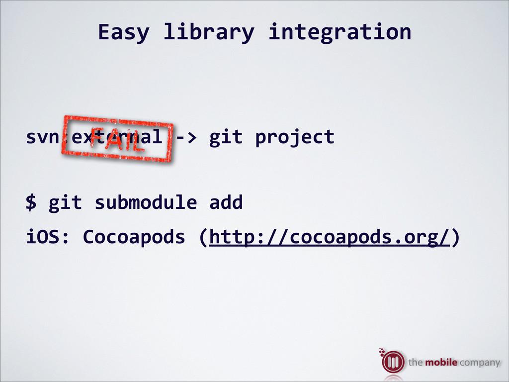 Easy%library%integration svn:external%O>%git%pr...
