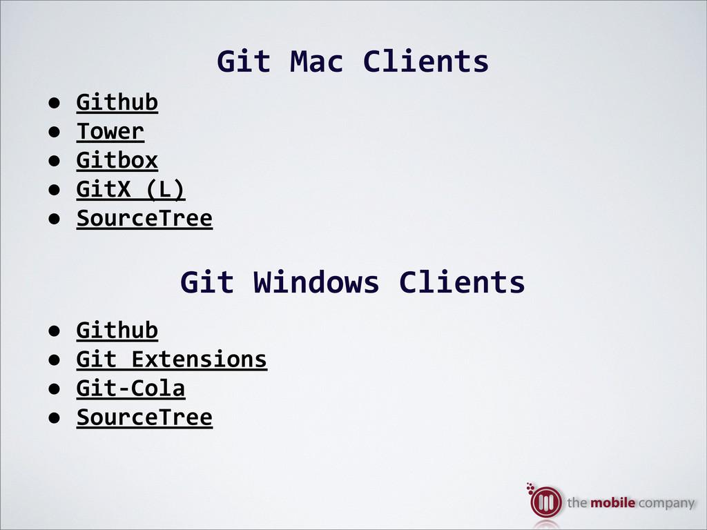 Git%Mac%Clients •%Github •%Tower •%Gitbox •%Git...
