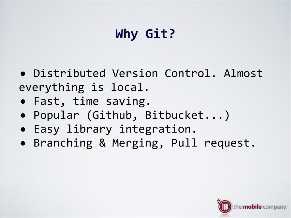 Why%Git? •$Distributed$Version$Control.$Almost$...