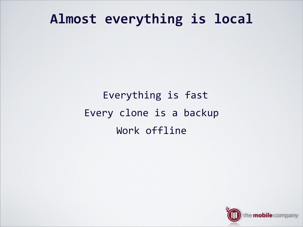 Almost%everything%is%local Everything$is$fast E...