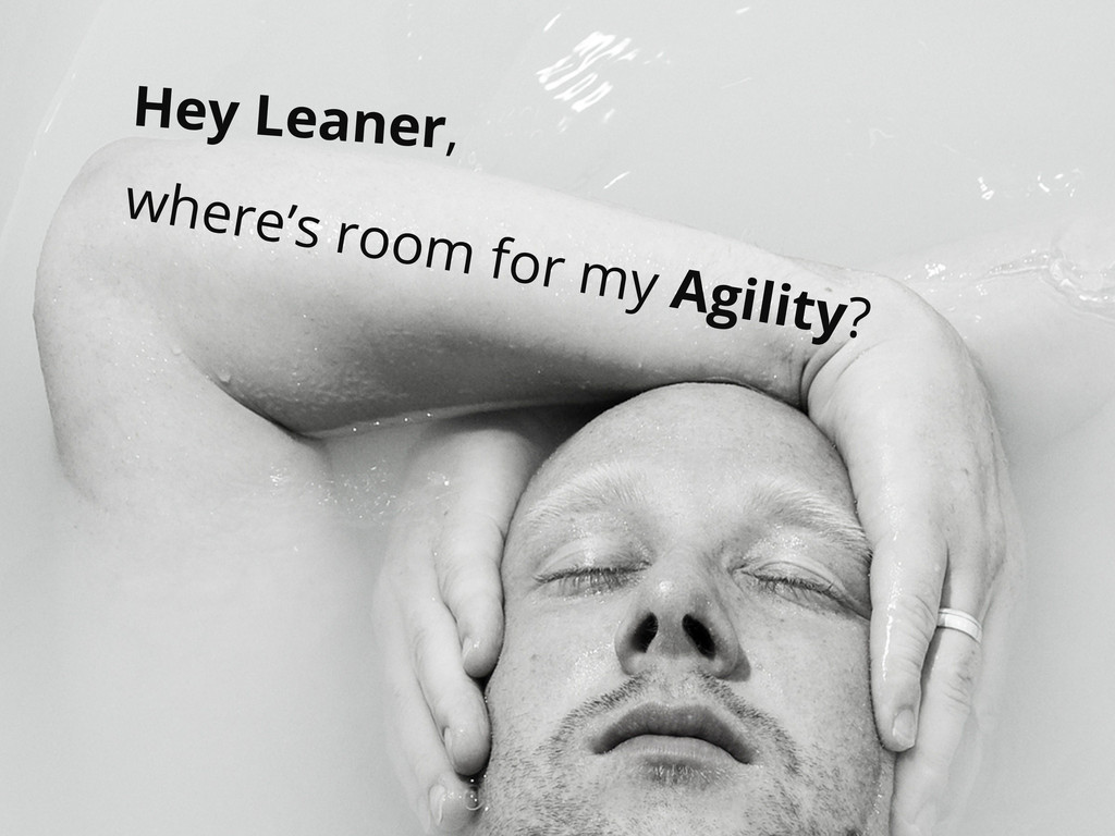 where's room for my Agility? Hey Leaner,