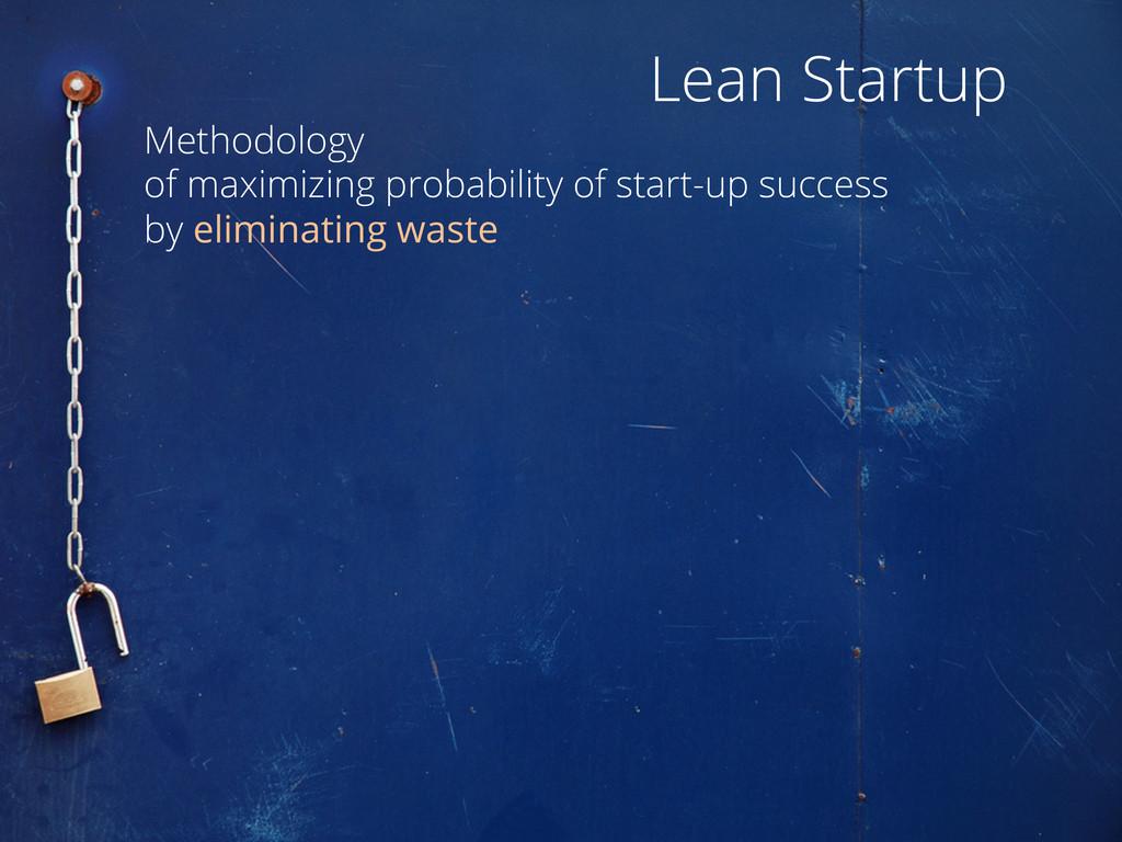 Methodology of maximizing probability of start-...