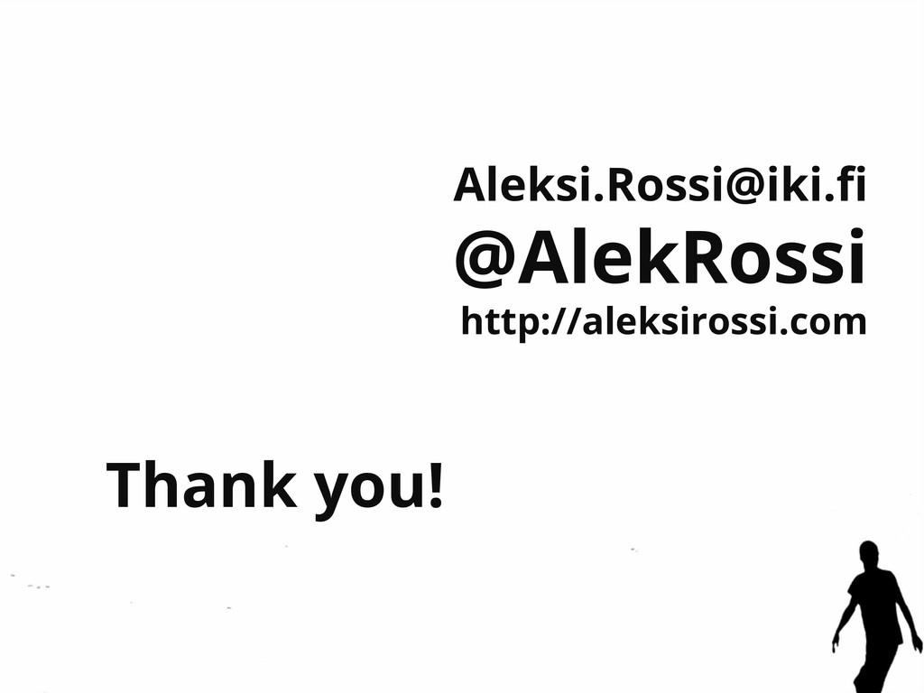 Aleksi.Rossi@iki.fi @AlekRossi http://aleksiross...
