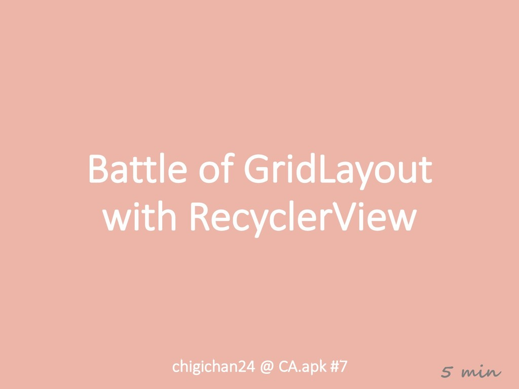 Battle of GridLayout with RecyclerView chigicha...