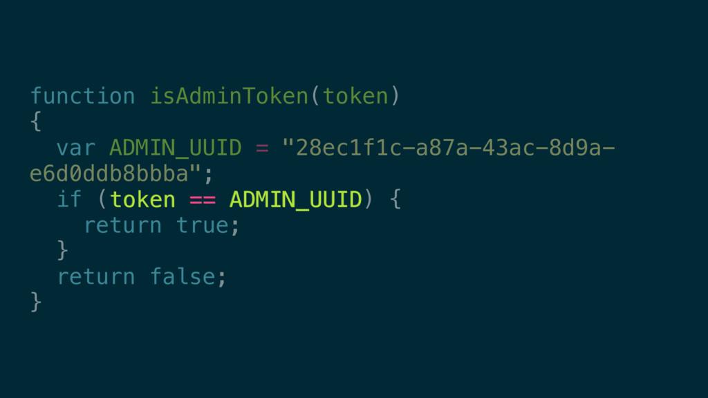 function isAdminToken(token) { var ADMIN_UUID =...
