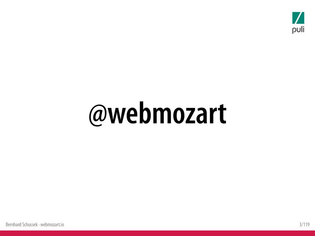 Bernhard Schussek · webmozart.io 3/119 @webmoza...