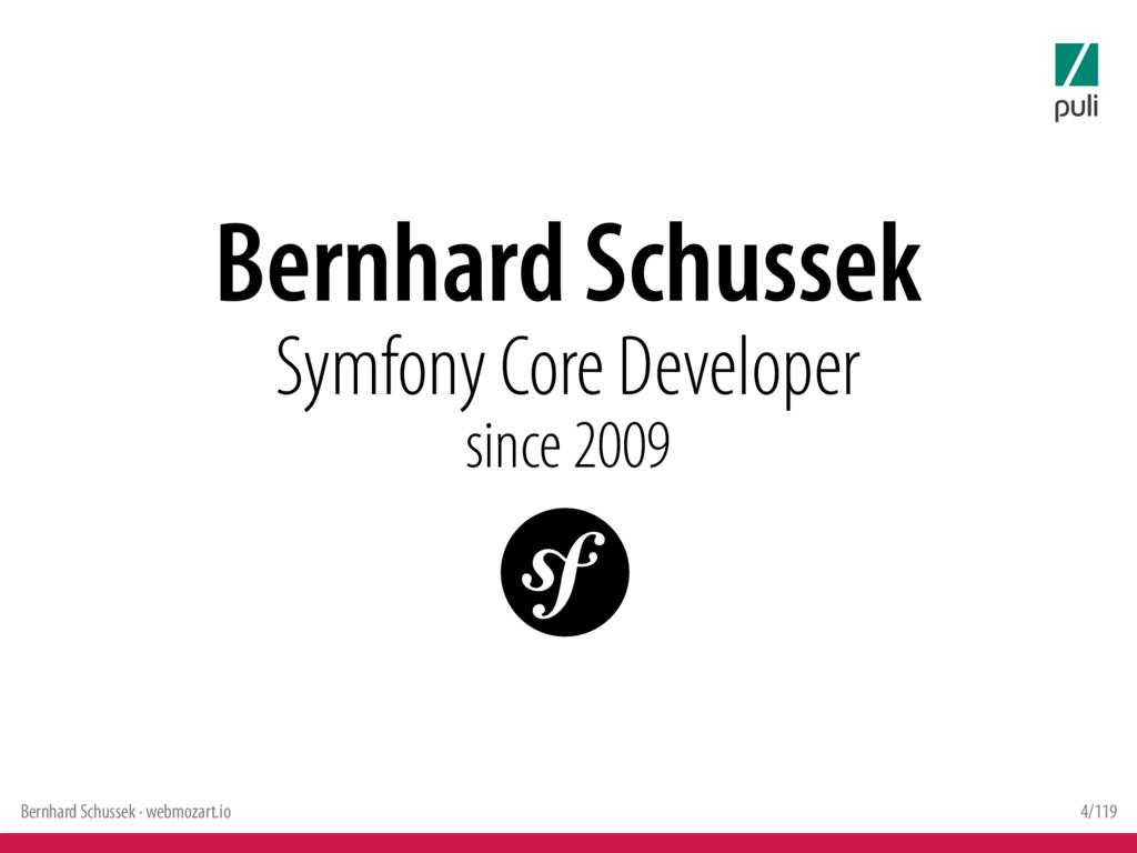 Bernhard Schussek · webmozart.io 4/119 Bernhard...