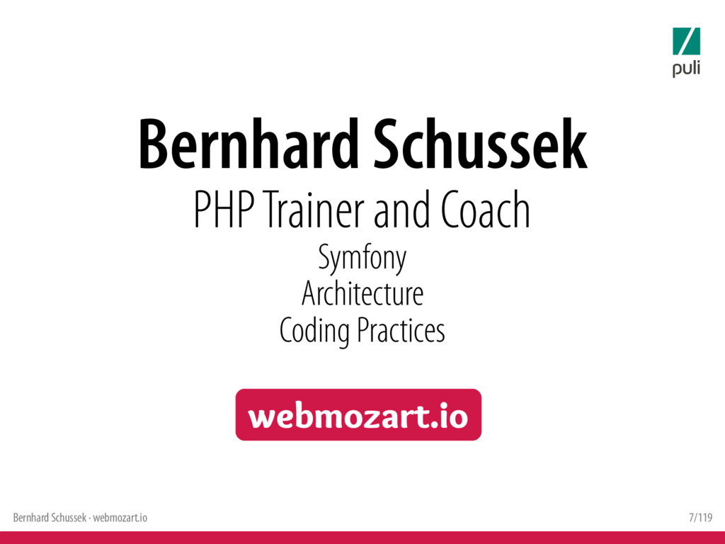 Bernhard Schussek · webmozart.io 7/119 Bernhard...
