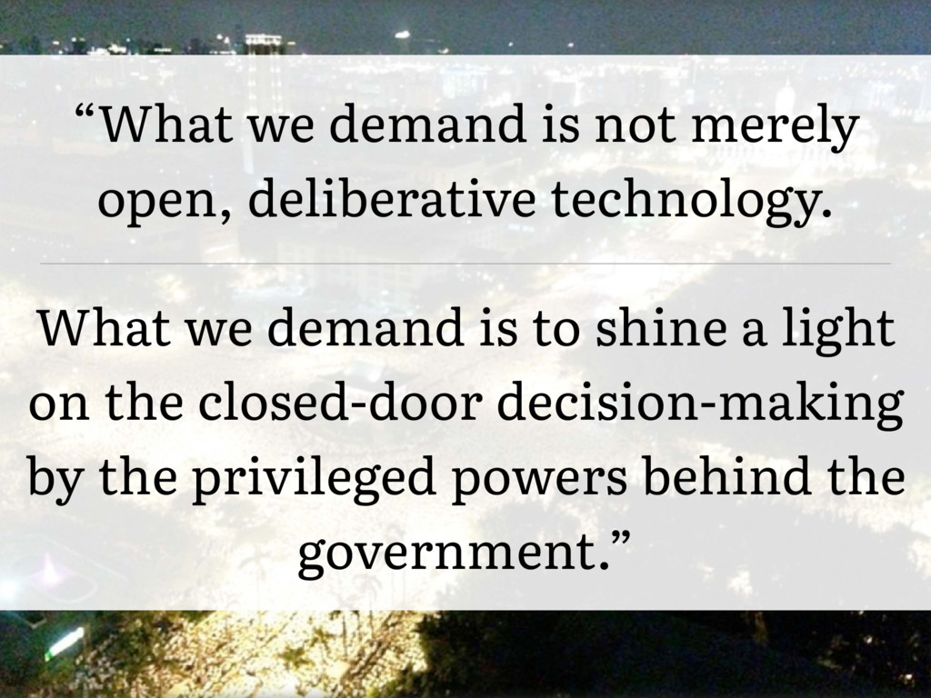 """What we demand is not merely open, deliberativ..."