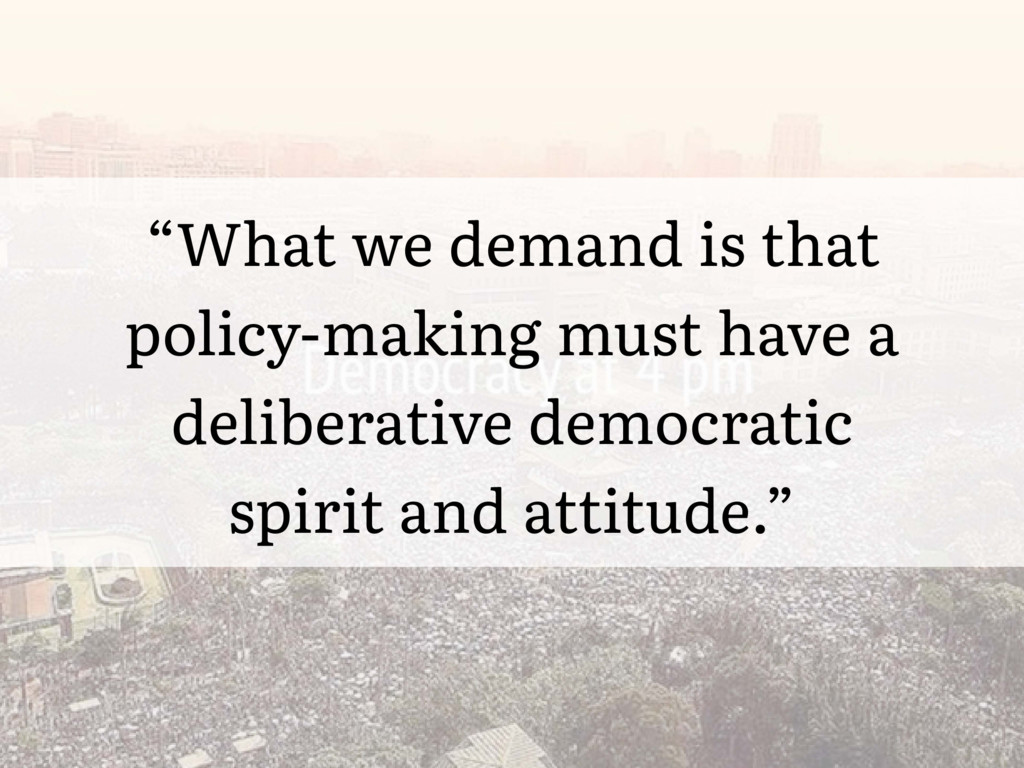 """What we demand is that policy-making must have..."