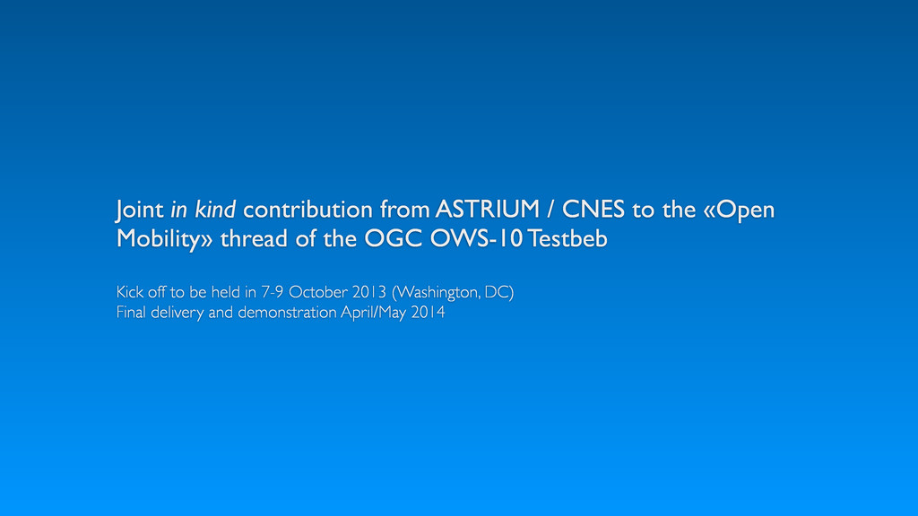 Joint in kind contribution from ASTRIUM / CNES ...
