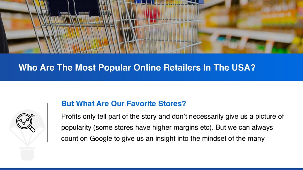 But What Are Our Favorite Stores?    Profits on...