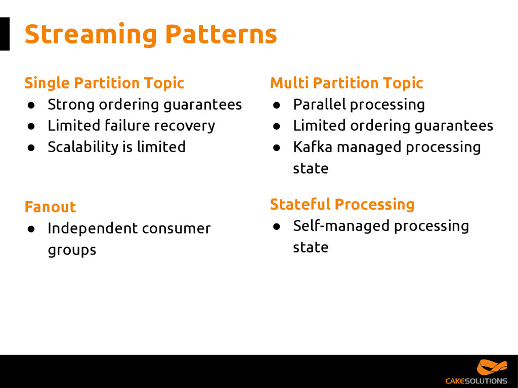 Streaming Patterns Stateful Processing ● Self-m...
