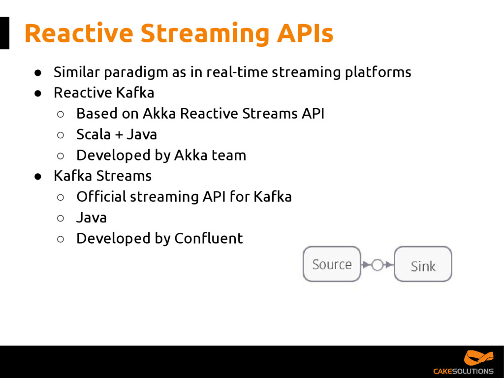 Reactive Streaming APIs ● Similar paradigm as i...