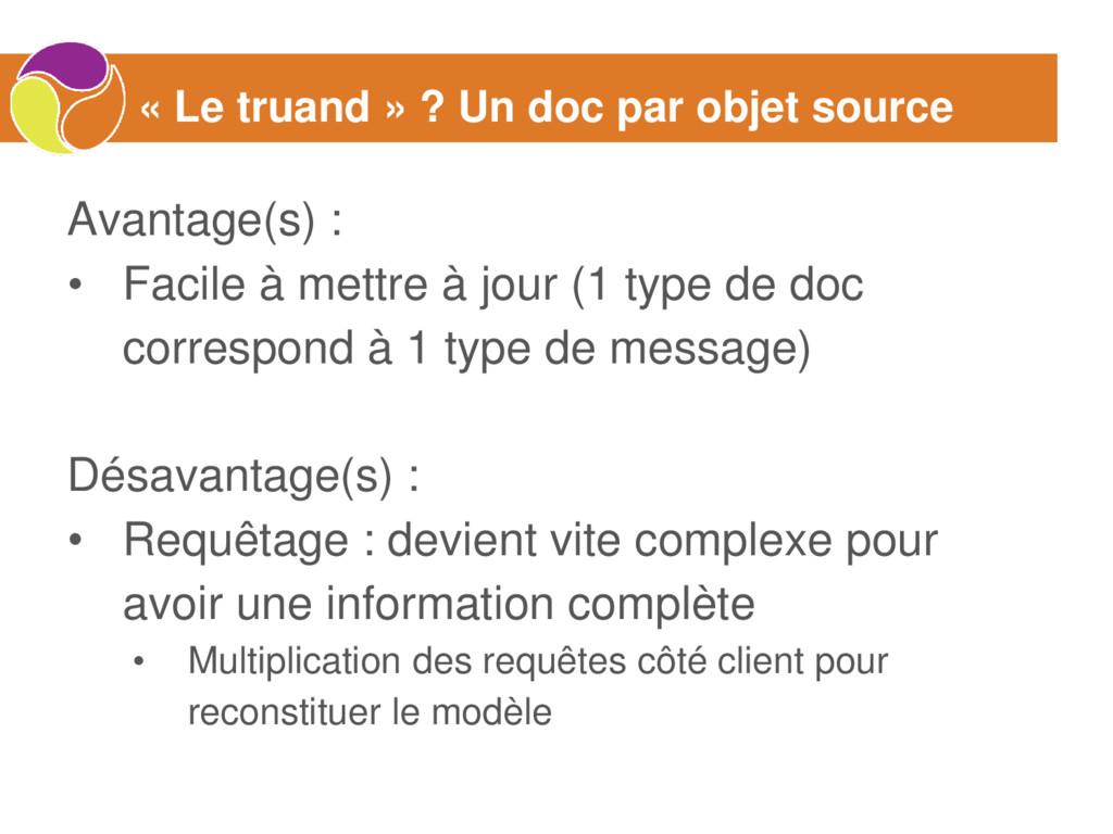 « Le truand » ? Un doc par objet source Avantag...