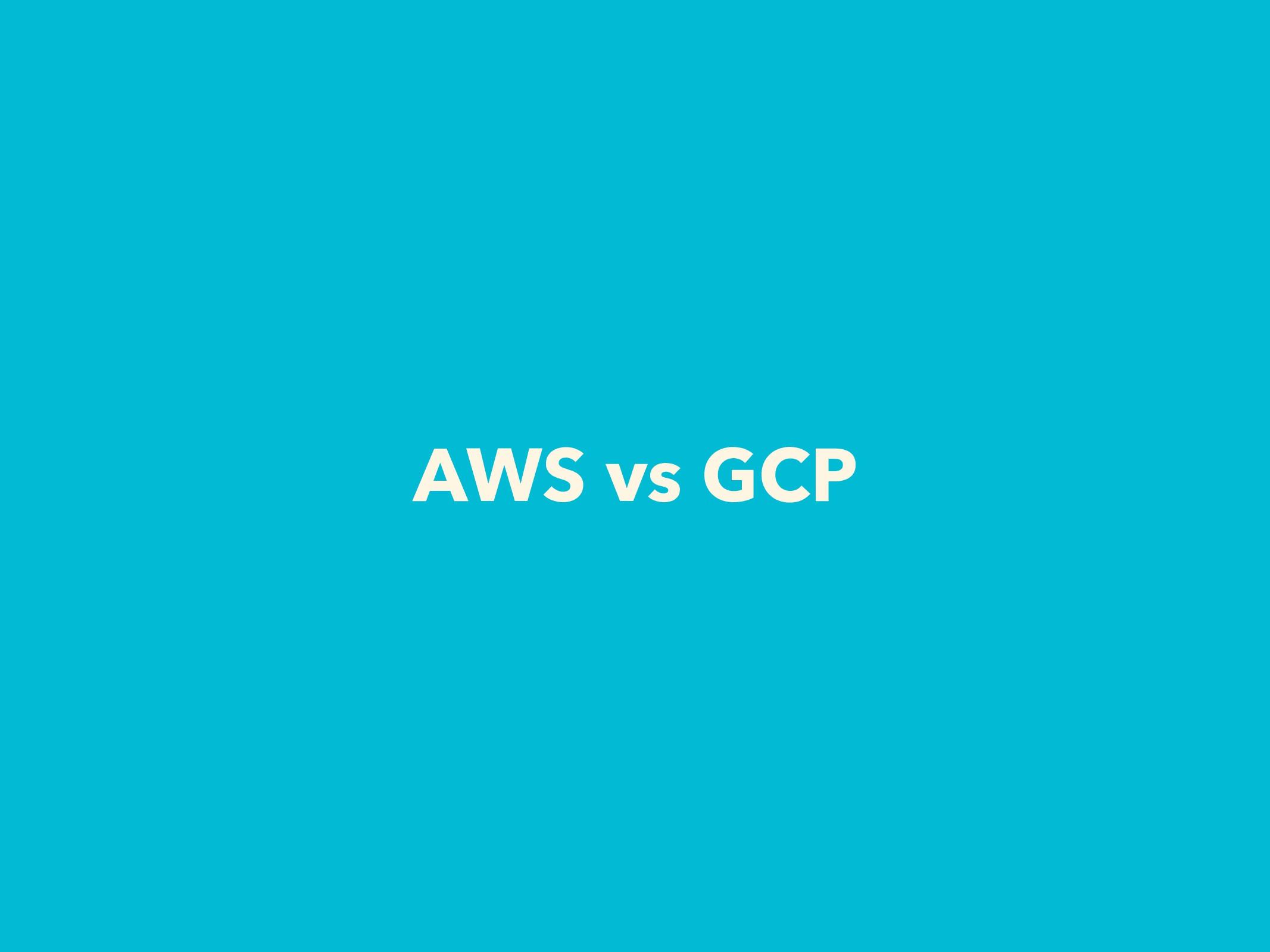AWS vs GCP