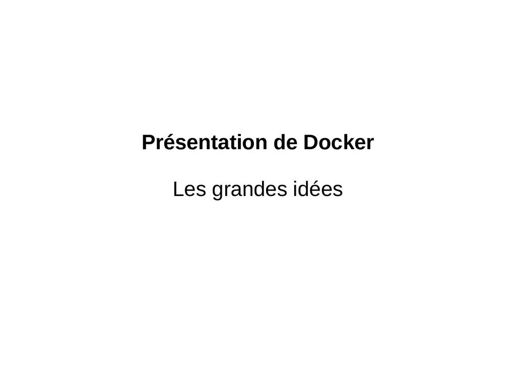 Présentation de Docker Les grandes idées