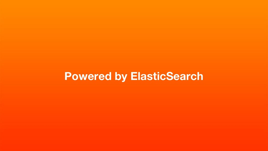 Powered by ElasticSearch