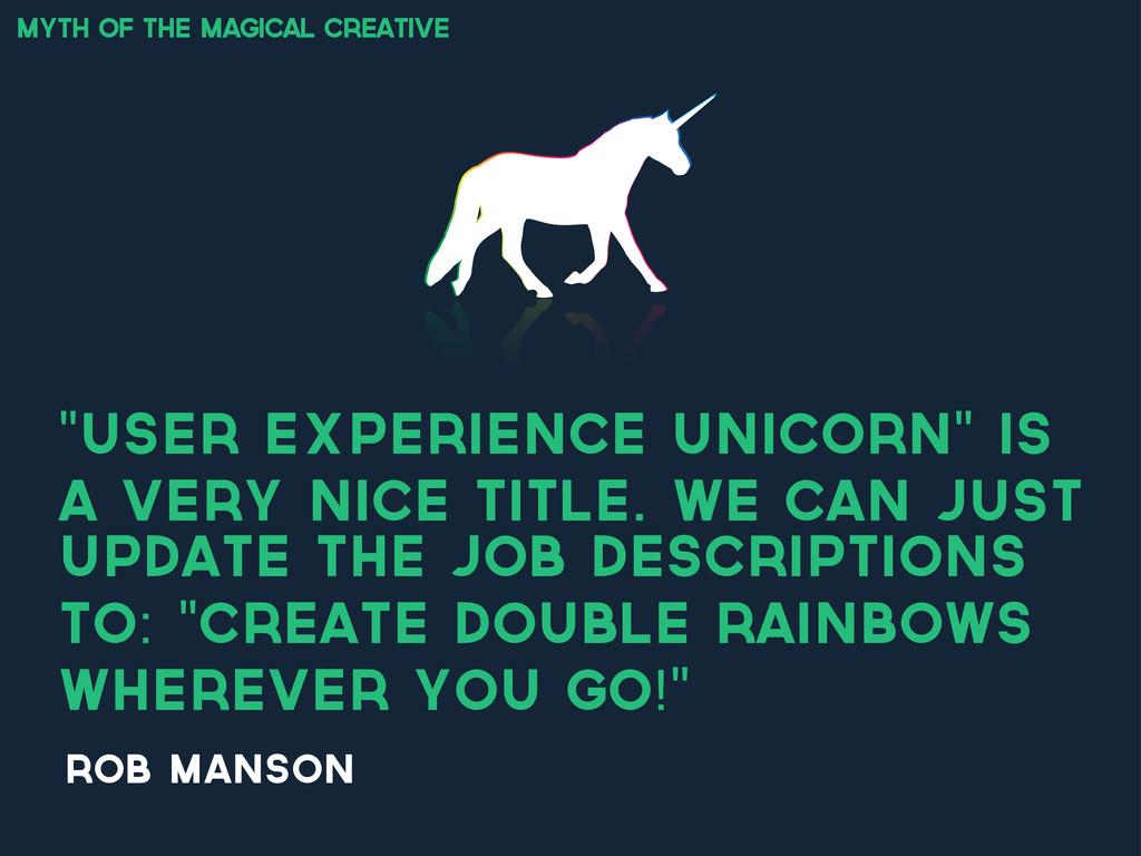 "myth of the magical creative ""User Experience U..."