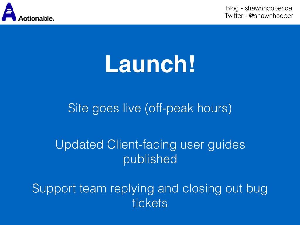 Launch! Blog - shawnhooper.ca Twitter - @shawn...