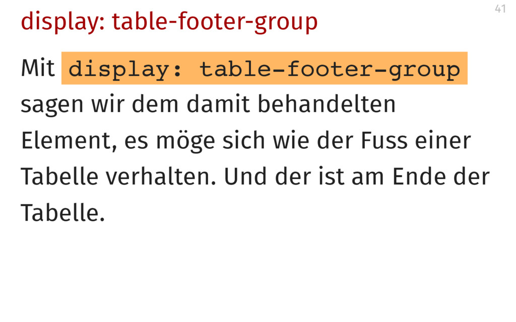 display: table-footer-group Mit d i s p l a y :...