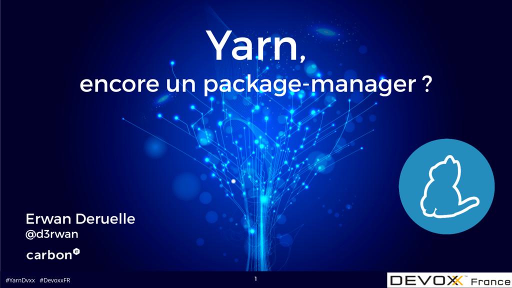 #YarnDvxx #DevoxxFR Yarn, encore un package-man...