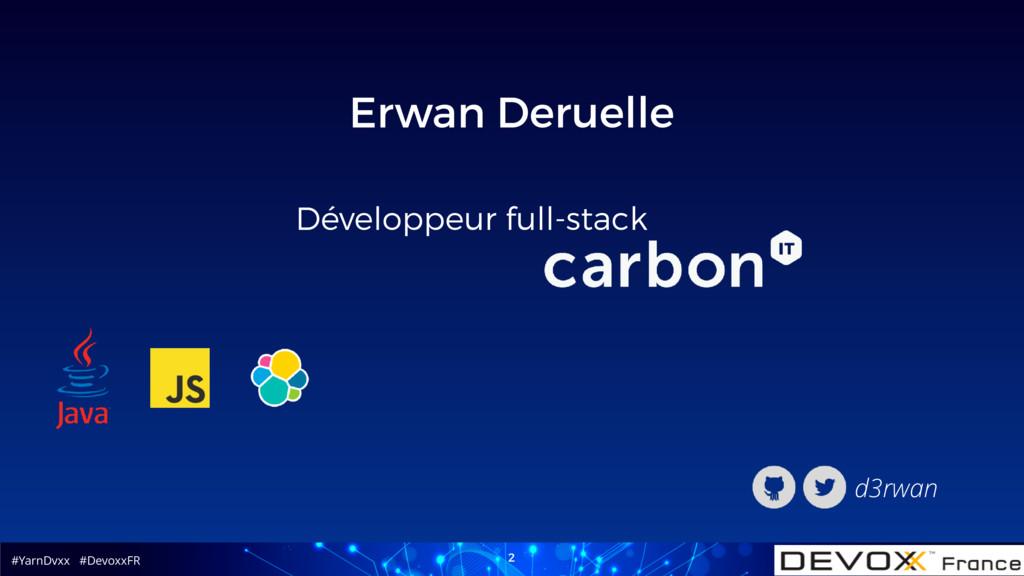 #YarnDvxx #DevoxxFR 2 Erwan Deruelle Développeu...