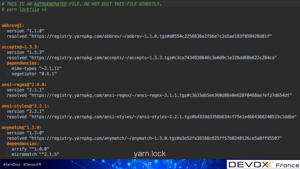 #YarnDvxx #DevoxxFR 13 yarn.lock