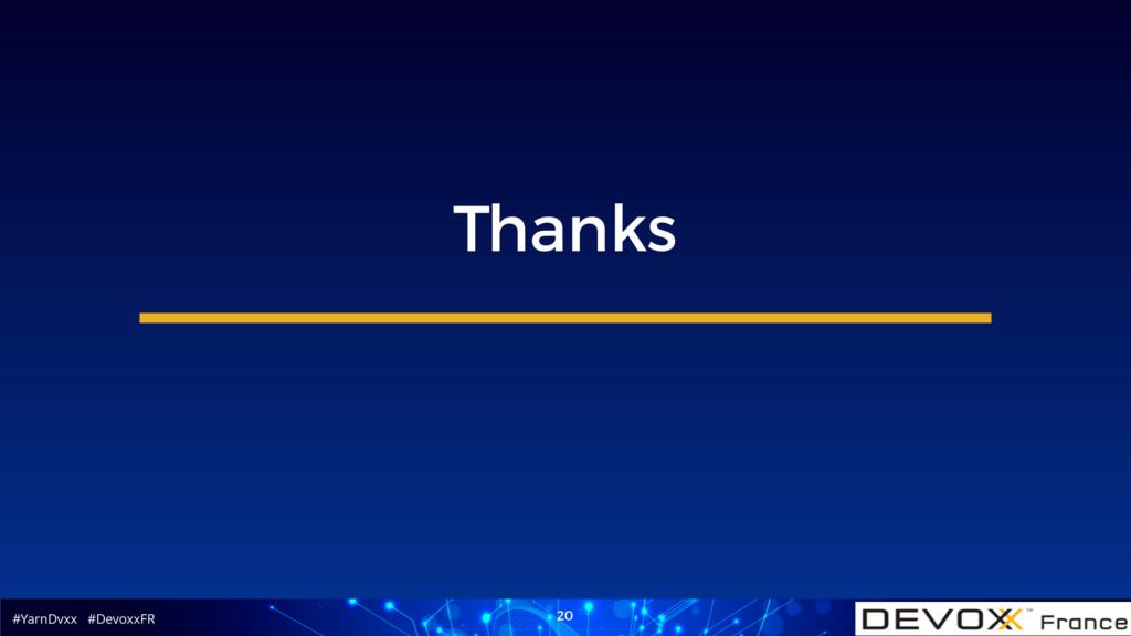 #YarnDvxx #DevoxxFR 20 Thanks