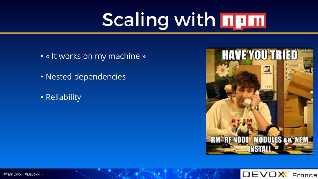 #YarnDvxx #DevoxxFR Scaling with 6 • « It works...