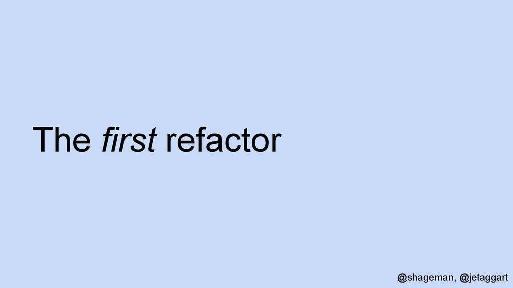 The first refactor @shageman, @jetaggart