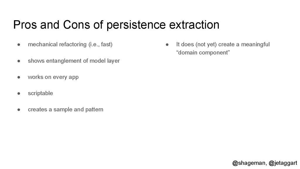 Pros and Cons of persistence extraction ● mecha...