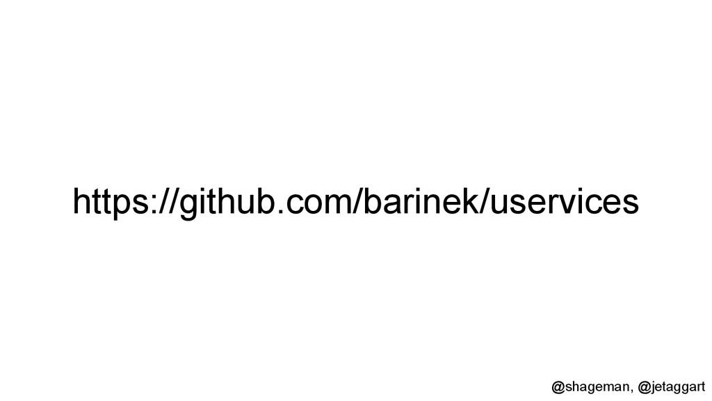 https://github.com/barinek/uservices @shageman,...