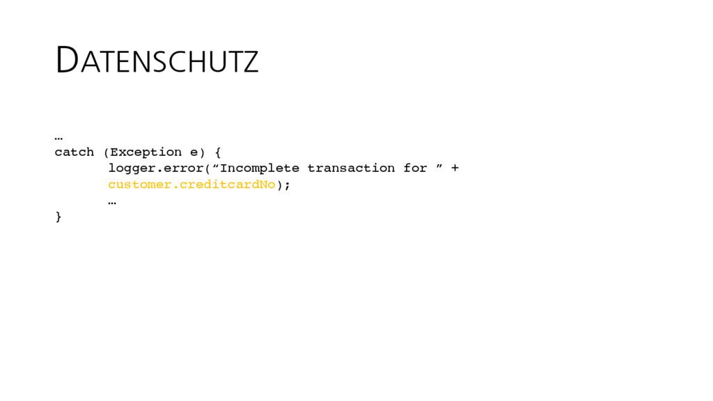 DATENSCHUTZ … catch (Exception e) { logger.erro...