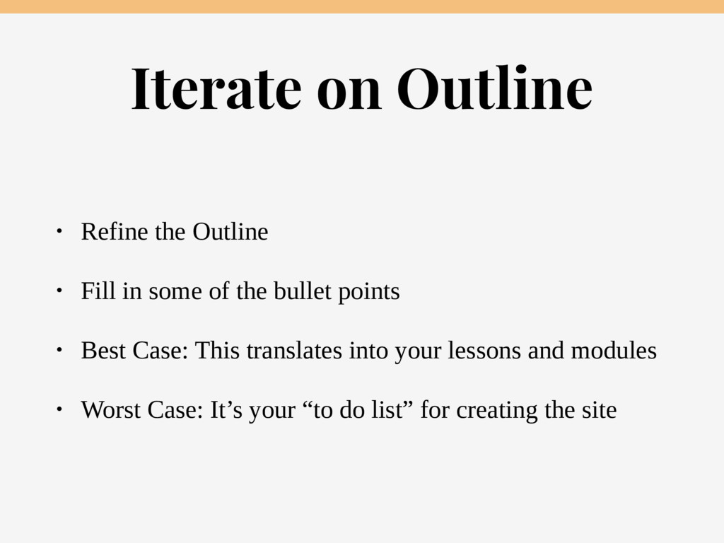 Iterate on Outline • Refine the Outline • Fill ...