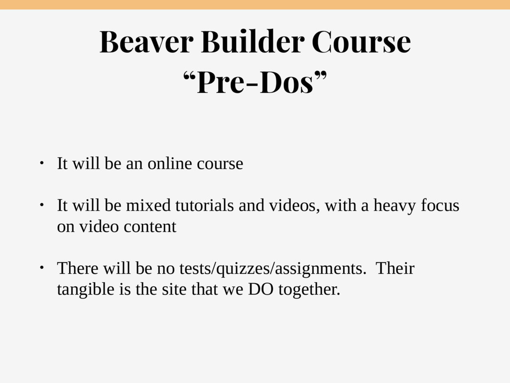 """Beaver Builder Course  """"Pre-Dos"""" • It will be ..."""