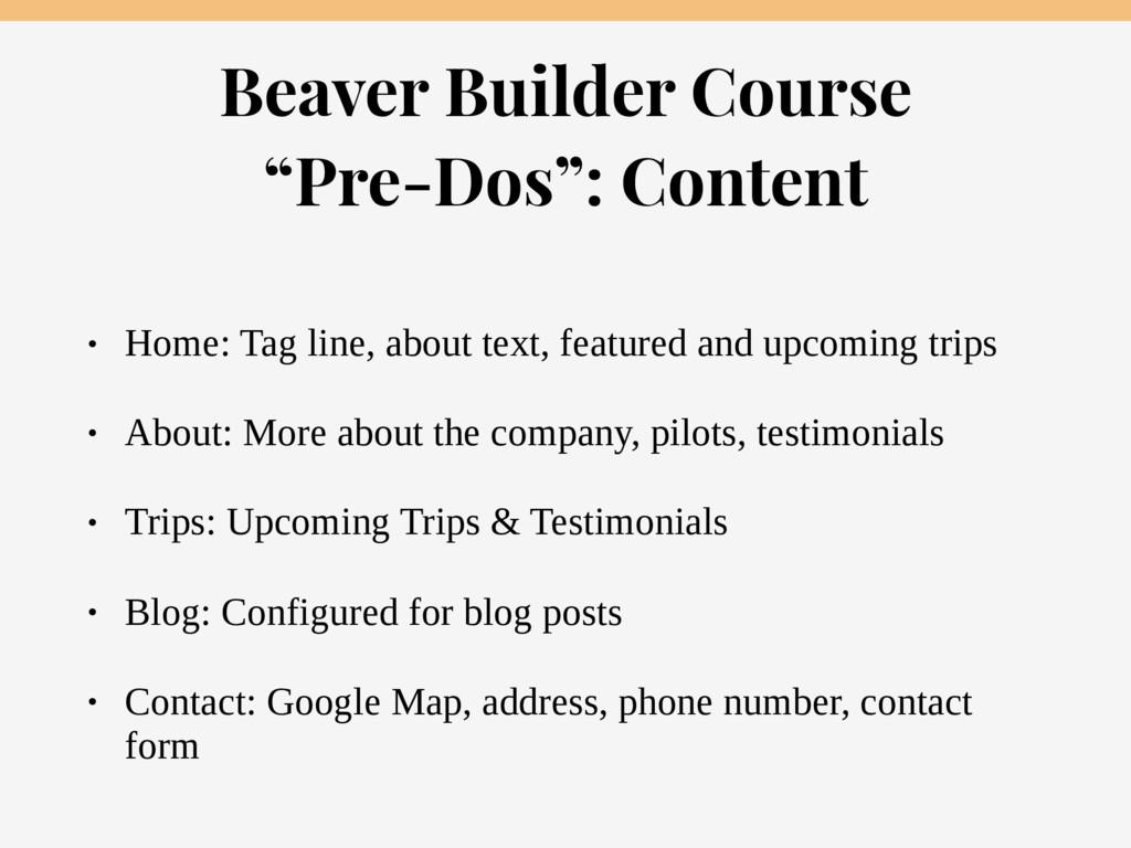 """Beaver Builder Course  """"Pre-Dos"""": Content • Ho..."""
