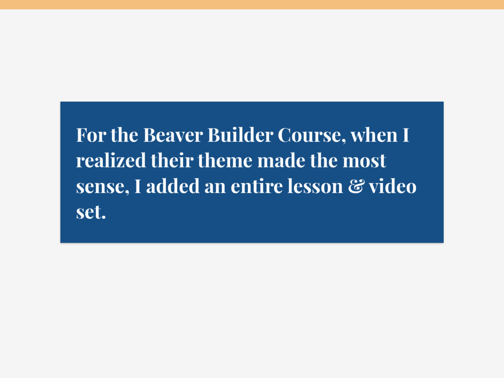 For the Beaver Builder Course, when I realized ...
