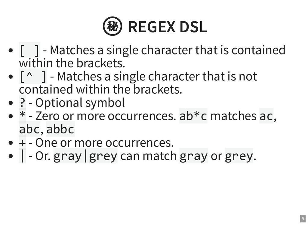 ㊙ REGEX DSL ㊙ REGEX DSL [ ] - Matches a single ...