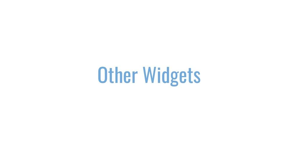 Other Widgets