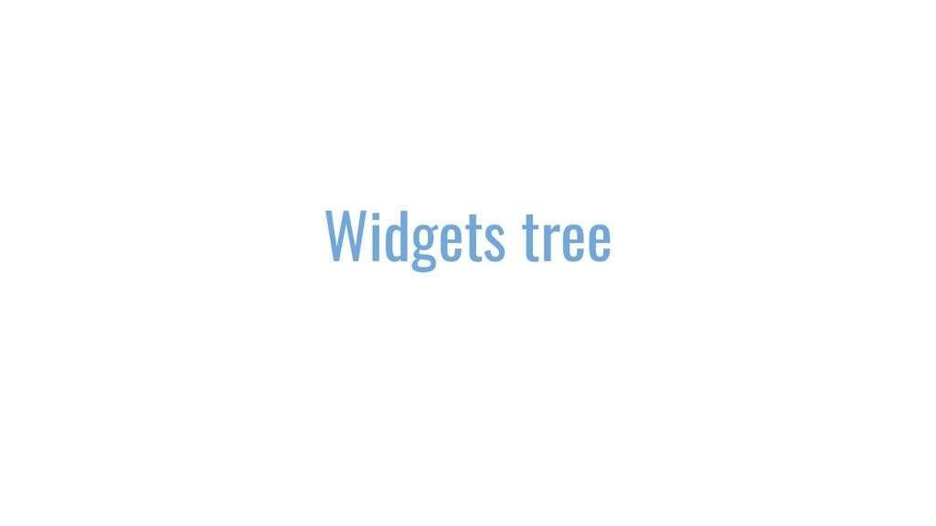 Widgets tree