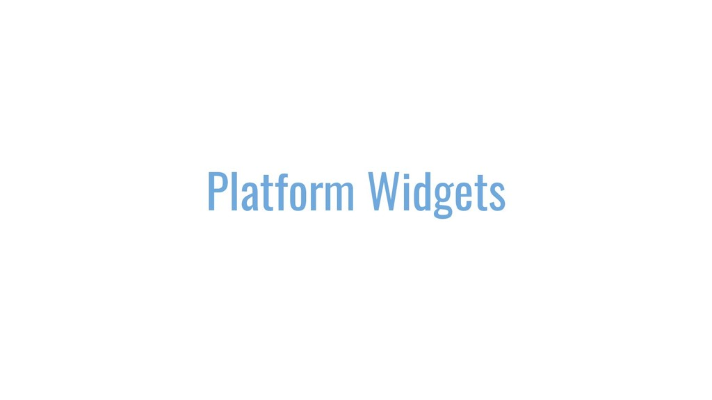 Platform Widgets