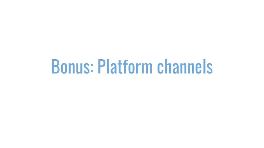 Bonus: Platform channels