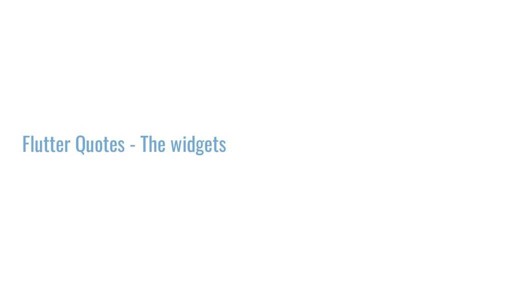Flutter Quotes - The widgets
