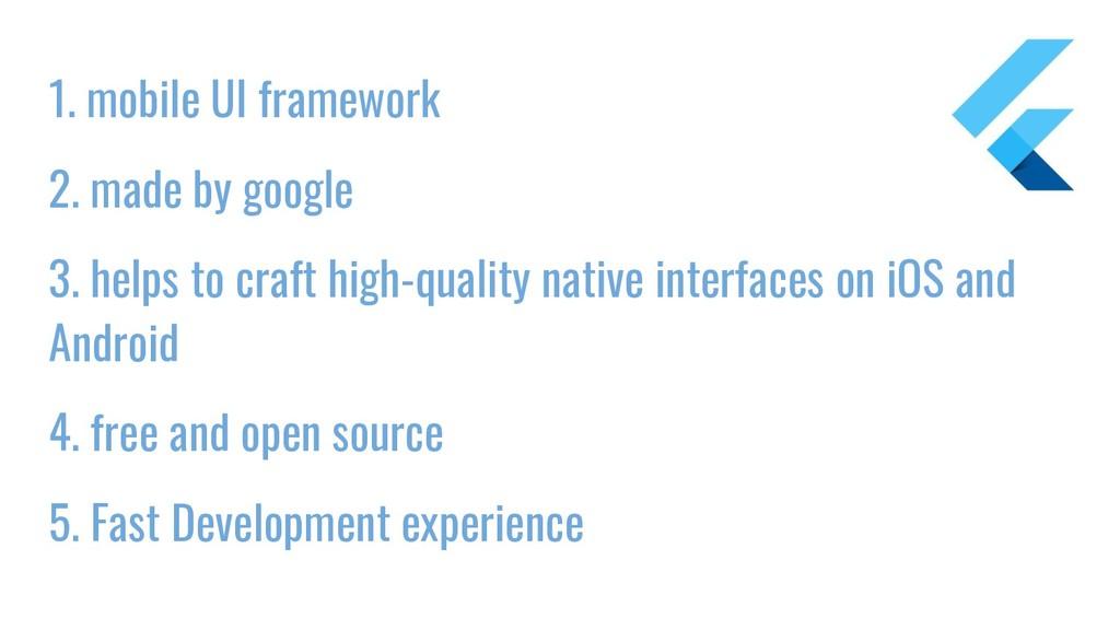 1. mobile UI framework 2. made by google 3. hel...