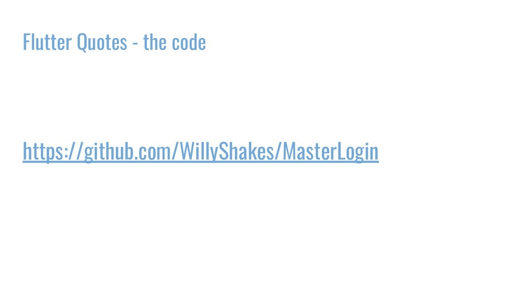 Flutter Quotes - the code https://github.com/Wi...